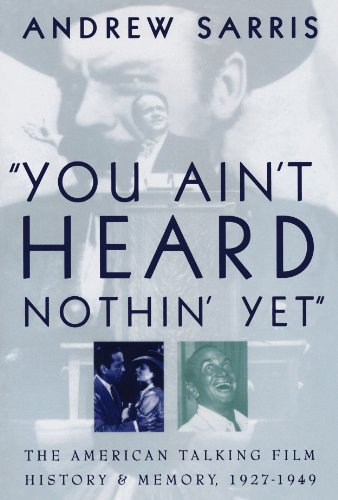 9780195134261: You Ain't Heard Nothin' Yet: American Talking Film, History and Memory, 1927-49