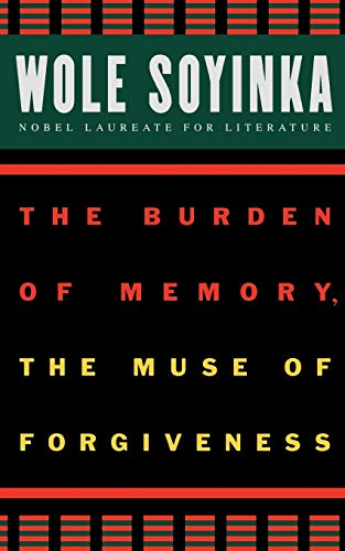 9780195134285: The Burden of Memory, the Muse of Forgiveness (The W.E.B. Du Bois Institute Series)