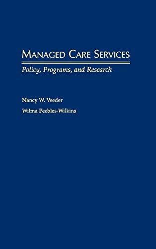 9780195134292: Managed Care Services: Policy, Programs, and Research
