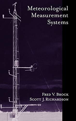 Meteorological Measurement Systems: Fred V. Brock,