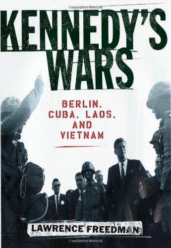 9780195134537: Kennedy's Wars: Berlin, Cuba, Laos, and Vietnam