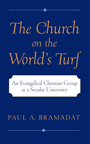 9780195134995: The Church on the World's Turf : An Evangelical Christian Group at a Secular University (Religion in America Series)