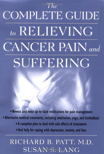 9780195135015: The Complete Guide to Relieving Cancer Pain and Suffering