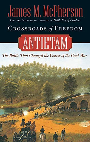 9780195135213: Crossroads of Freedom: Antietam: Antietam - The Battle That Changed the Course of the Civil War (Pivotal Moments in American History)