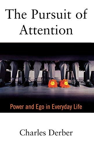 9780195135497: The Pursuit of Attention: Power and Ego in Everyday Life