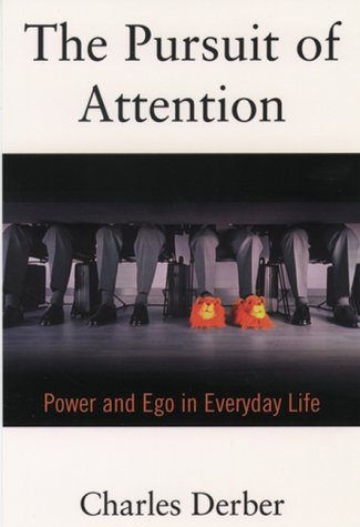 9780195135503: The Pursuit of Attention: Power and Ego in Everyday Life