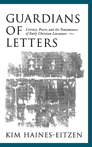 9780195135640: Guardians of Letters: Literacy, Power, and the Transmitters of Early Christian Literature