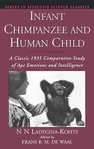 9780195135657: Infant Chimpanzee and Human Child: A Classic 1935 Comparative Study of Ape Emotions and Intelligence (Series in Affective Science)