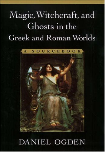 9780195135756: Magic, Witchcraft, and Ghosts in Greek and Roman Worlds: A Sourcebook