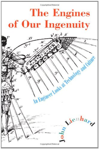 9780195135831: The Engines of Our Ingenuity: An Engineer Looks at Technology and Culture