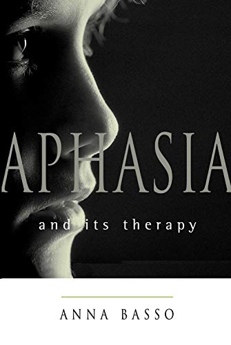Aphasia and Its Therapy (Medicine): Anna Basso