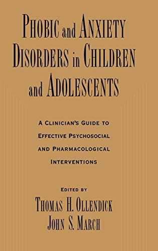 9780195135947: Phobic and Anxiety Disorders in Children and Adolescents: A Clinician's Guide to Effective Psychosocial and Pharmacological Interventions