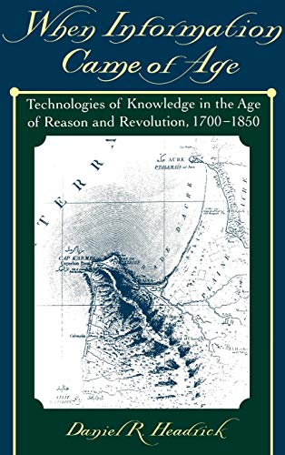9780195135978: When Information Came of Age: Technologies of Knowledge in the Age of Reason and Revolution 1700-1850