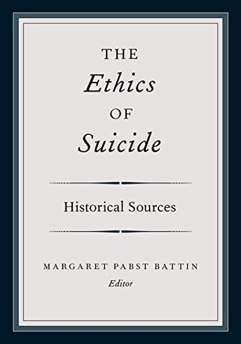 9780195135992: The Ethics of Suicide: Historical Sources