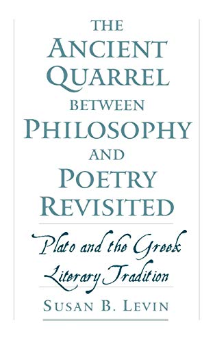 The Ancient Quarrel between Philosophy and Poetry Revisited. Plato and the Grrek Literary Tradition...
