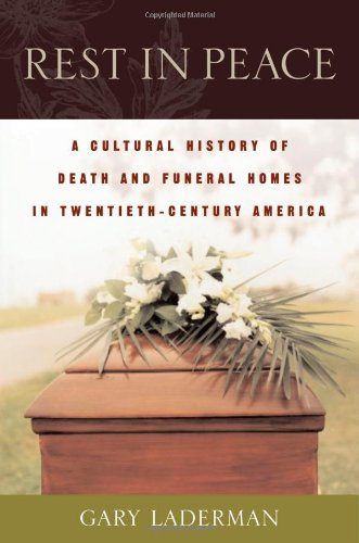 9780195136081: Rest in Peace: A Cultural History of Death and the Funeral Home in Twentieth-Century America