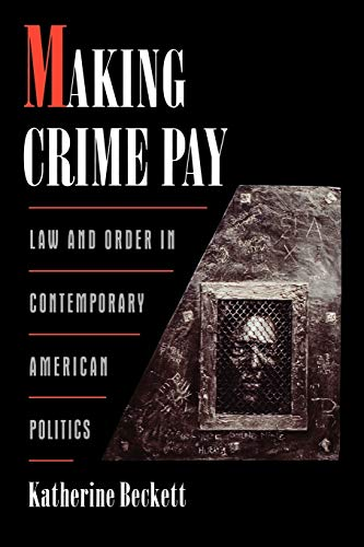 9780195136265: Making Crime Pay: Law and Order in Contemporary American Politics (Studies in Crime and Public Policy)