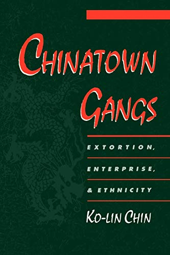 9780195136272: Chinatown Gangs: Extortion, Enterprise, and Ethnicity (Studies in Crime and Public Policy)