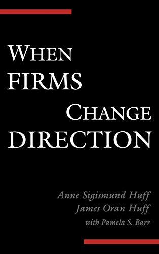 When Firms Change Direction: Anne Sigismund Huff