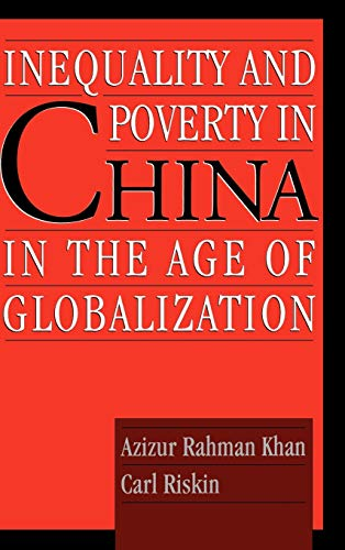 9780195136494: Inequality and Poverty in China in the Age of Globalization