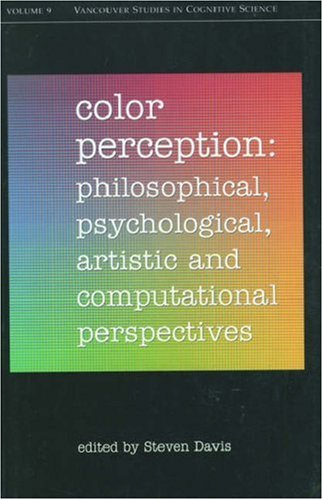 9780195136685: Color Perception: Philosophical, Psychological, Artistic and Computational Perspectives (Vancouver Studies in Cognitive Science)