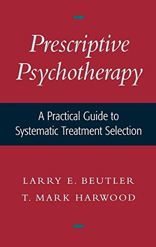 9780195136692: Prescriptive Psychotherapy: A Practical Guide to Systematic Treatment Selection