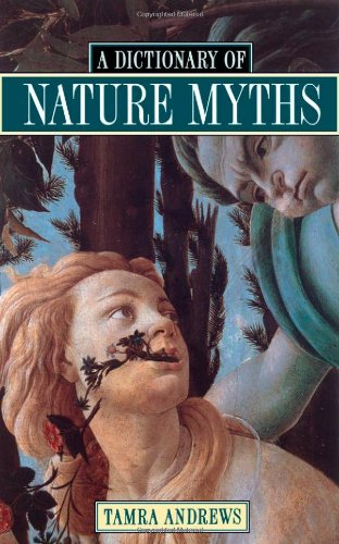 9780195136777: Dictionary of Nature Myths: Legends of the Earth, Sea, and Sky