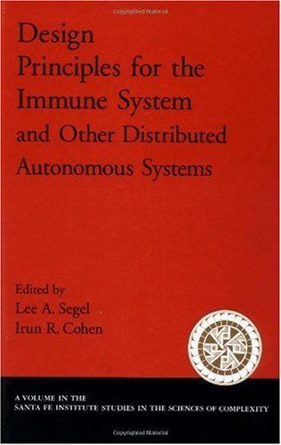 Design Principles for the Immune System and Other Distributed Autonomous Systems (Santa Fe ...