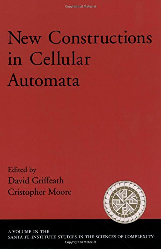 New Constructions in Cellular Automata (Santa Fe Institute Studies in the Sciences of Complexity ...