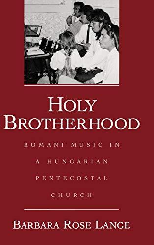 9780195137231: Holy Brotherhood: Romani Music in a Hungarian Pentecostal Church