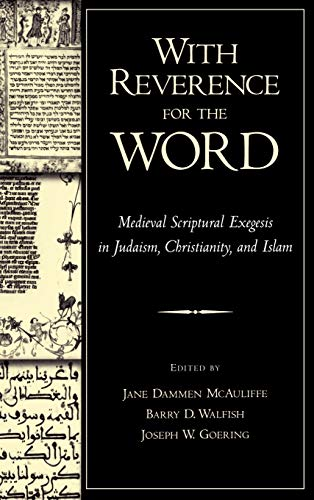 9780195137279: With Reverence for the Word: Medieval Scriptural Exegesis in Judaism, Christianity, and Islam