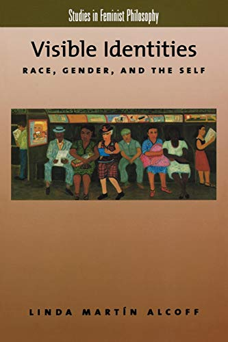 9780195137354: Visible Identities: Race, Gender, and the Self (Studies in Feminist Philosophy)