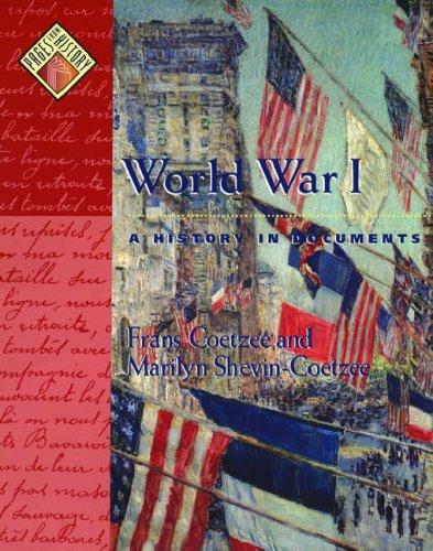World War I: A History in Documents: Frans Coetzee, Marilyn