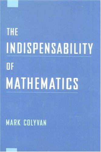 9780195137545: The Indispensability of Mathematics