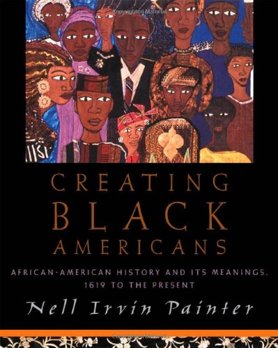 9780195137552: Creating Black Americans: African American History and Its Meanings, 1619 to the Present