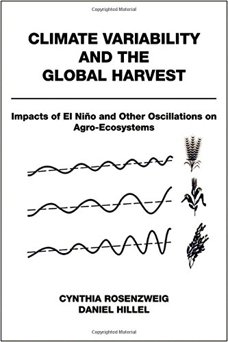 Climate Variability and the Global Harvest Impacts of El Ni~no and Other Oscillations on Agro-Eco...