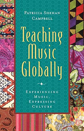 9780195137804: Teaching Music Globally Experiencing Music, Expressing Culture