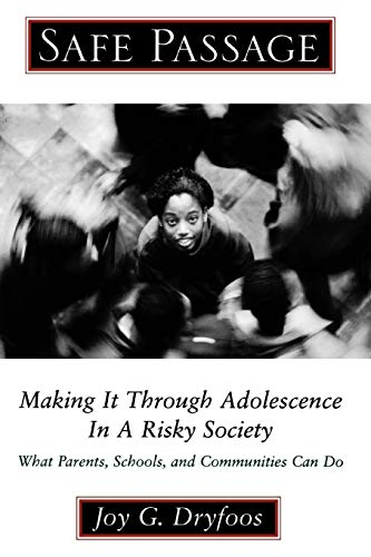 9780195137859: Safe Passage: Making It through Adolescence in a Risky Society: What Parents, Schools, and Communities Can Do