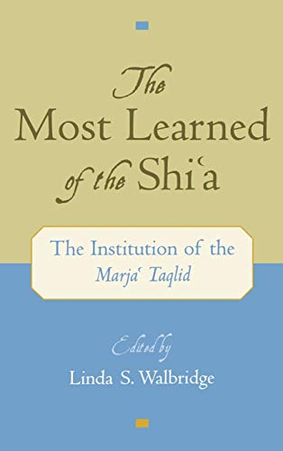 9780195137996: The Most Learned of the Shia: The Institution of the Marja Taqlid: The Institution of the Marja'i Taqlid