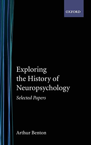 9780195138085: Exploring the History of Neuropsychology: Selected Papers