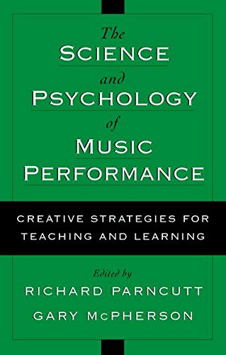 9780195138108: The Science and Psychology of Music Performance: Creative Strategies for Teaching and Learning
