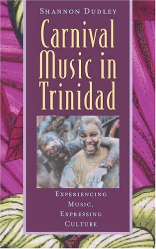 9780195138320: Carnival Music in Trinidad: Experiencing Music, Expressing Culture (Early Music Series)