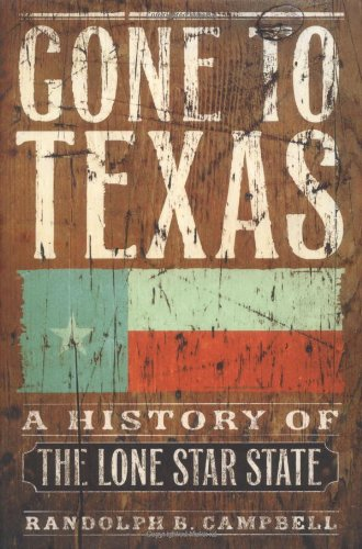 9780195138429: Gone to Texas: A History of the Lone Star State