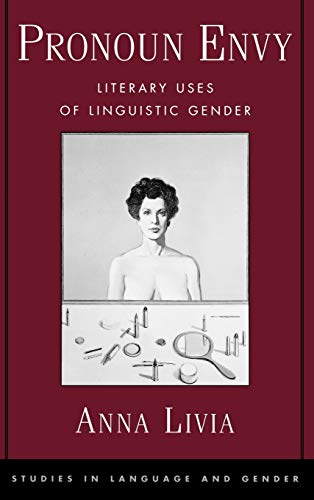 9780195138528: Pronoun Envy: Literary Uses of Linguistic Gender (Studies in Language, Gender, and Sexuality)