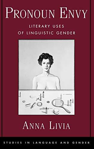 9780195138528: Pronoun Envy: Literary Uses of Linguistic Gender