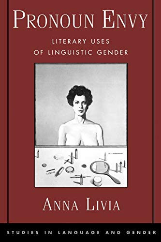 9780195138535: Pronoun Envy: Literary Uses of Linguistic Gender (Studies in Language, Gender, and Sexuality)