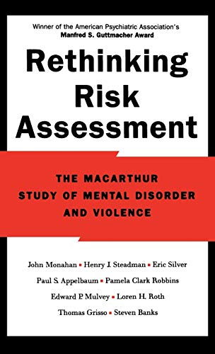 9780195138825: Rethinking Risk Assessment: The MacArthur Study of Mental Disorder and Violence