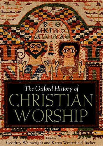 9780195138863: The Oxford History of Christian Worship