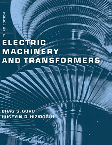 Electric Machinery and Transformers (The Oxford Series in Electrical and Computer Engineering) (0195138902) by Bhag S. Guru; Huseyin R. Hiziroglu