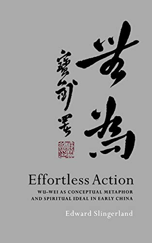 9780195138993: Effortless Action: Wu-wei As Conceptual Metaphor and Spiritual Ideal in Early China